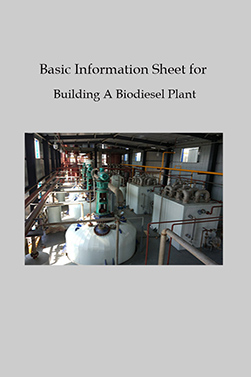 Basic information Sheet for Building A Biodiesel Plant